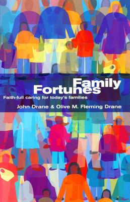 Family Fortunes: Faith-Full Caring for Today's Families - Drane, John