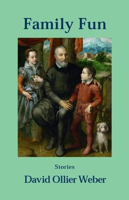 Family Fun: Stories - Weber, David Ollier
