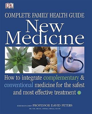 Family Guide to Complementary and Conventional Medicine - Peters, David