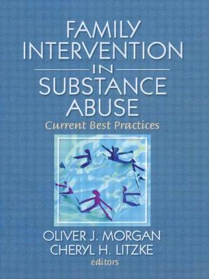 Family Intervention in Substance Abuse: Current Best Practices - Morgan, Oliver J (Editor)