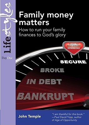 Family Money Matters: How to Run Your Family Finances to God's Glory - Temple, John