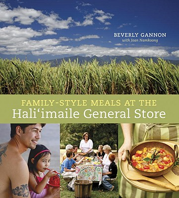 Family-Style Meals at the Hali'imaile General Store - Gannon, Beverly, and Smith, Laurie (Photographer), and Namkoong, Joan