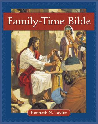 Family-Time Bible: For Families - Taylor, Kenneth N, Dr., B.S., Th.M.