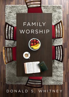 Family Worship - Whitney, Donald S