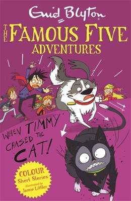 Famous Five Colour Short Stories: When Timmy Chased the Cat - Blyton, Enid