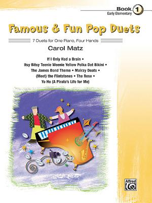 Famous & Fun Pop Duets, Bk 1: 7 Duets for One Piano, Four Hands - Matz, Carol