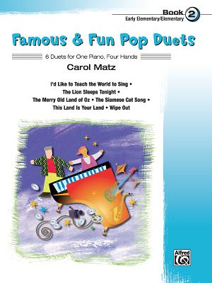 Famous & Fun Pop Duets, Bk 2: 6 Duets for One Piano, Four Hands - Matz, Carol