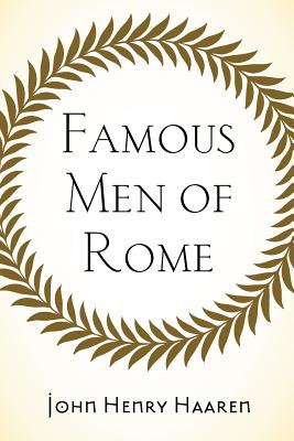 Famous Men of Rome - Haaren, John Henry