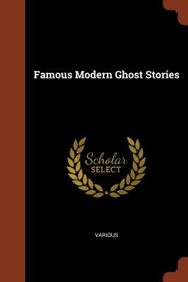Famous Modern Ghost Stories - Various
