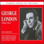 Famous Voices of the Past: George London, Vol. 3