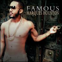 Famous - Marques Houston