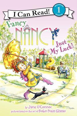 Fancy Nancy: Just My Luck! - O'Connor, Jane