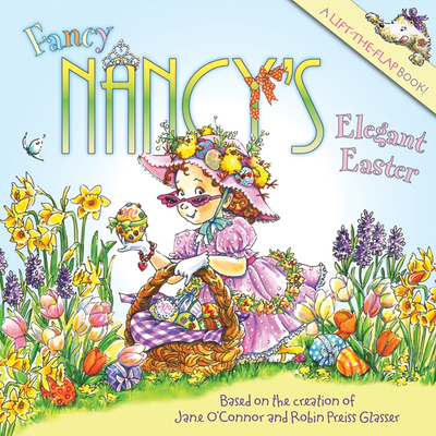 Fancy Nancy's Elegant Easter - O'Connor, Jane
