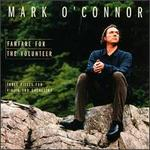 Fanfare for the Volunteer: Three Pieces for Violin and Orchestra - Mark O'Connor