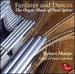 Fanfares and Dances: The Organ Music of Paul Spicer