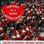 Fanfares de la Garde Républicaine: Fanfare de Cavalerie - Batterie Fanfare