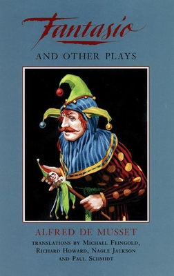 Fantasio and Other Plays - De Musset, Alfred, Professor, and Gray, Amlin (Introduction by)
