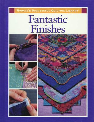 Fantastic Finishes - Rodale Quilt Book Editors, and Dunn, Sarah Sacks (Editor)