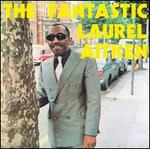 Fantastic Laurel Aitken [Bonus Tracks]