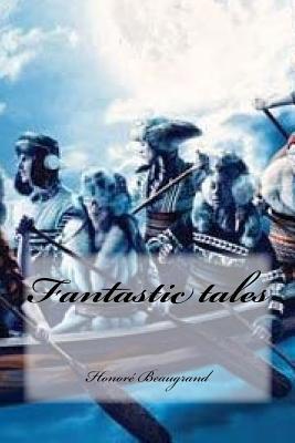 Fantastic Tales - Beaugrand, Honore, and Cedeno, Yasmira (Editor)