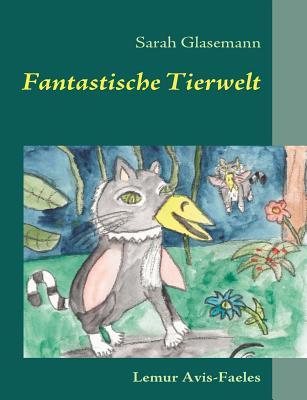 Fantastische Tierwelt - Glasemann, Sarah