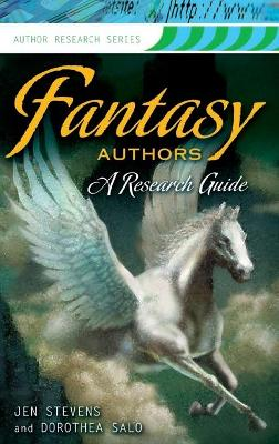 Fantasy Authors: A Research Guide - Stevens, Jen, and Salo, Dorothea