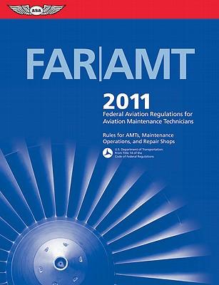 FAR/AMT: Federal Aviation Regulations for Aviation Maintenance Technicians - Aviation Supplies & Academics (Creator)