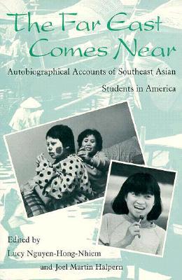 Far East Comes Near - Nguyen-Hong-Nhiem, Lucy (Editor), and Halpern, Joel M (Editor)
