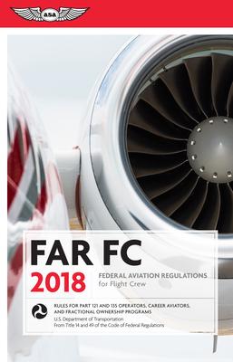 Far-FC 2018: Federal Aviation Regulations for Flight Crew - (N/A), (N/A)