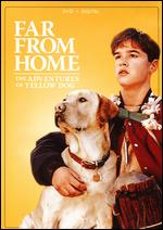 Far from Home: The Adventures of Yellow Dog - Phillip Borsos
