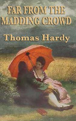 Far from the Madding Crowd - Hardy, Thomas Defendant