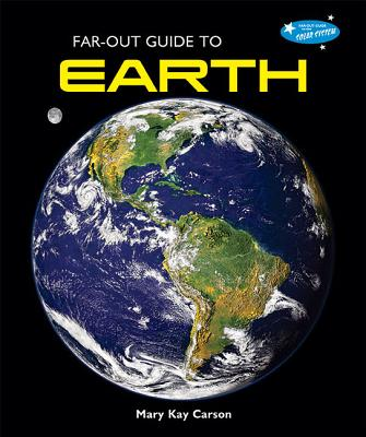 Far-Out Guide to Earth - Carson, Mary Kay