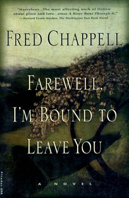 Farewell, I'm Bound to Leave You: Stories - Chappell, Fred