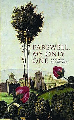Farewell My Only One - Audouard, Antoine