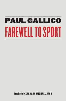 Farewell to Sport - Gallico, Paul, and Jack, Zachary Michael (Introduction by)