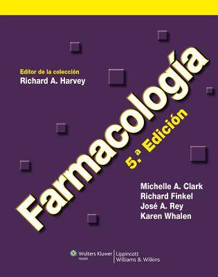 Farmacologia - Clark, Michelle A, PhD, and Finkel, Richard, Pharmd, and Rey, Jose A, Pharmd