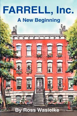 Farrell, Inc.: A New Beginning - Wasielke, Ross