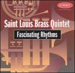 Fascinating Rhythms-Saint Louis Brass Quintet