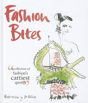 Fashion Bites: A Collection of Fashion's Cattiest Quotes -