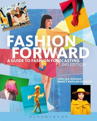 Fashion Forward: A Guide to Fashion Forecasting - Rousso, Chelsea, and Ostroff, Nancy Kaplan