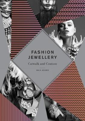 Fashion Jewellery: Catwalk and Couture - Adams, Maia