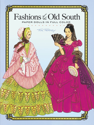 Fashions of the Old South Paper Dolls - Tierney, Tom, and Paper Dolls