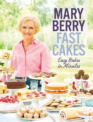 Fast Cakes: Easy Bakes in Minutes - Berry, Mary