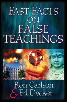 Fast Facts(r) on False Teachings - Carlson, Ron, and Decker, Ed