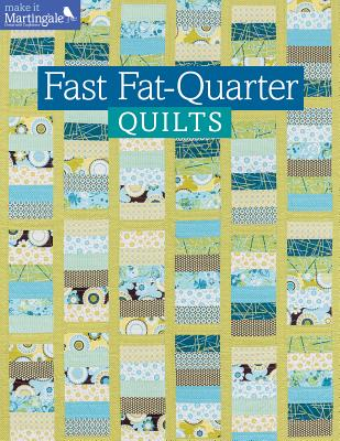 Fast Fat-Quarter Quilts - That Patchwork Place, and Martingale (Compiled by)
