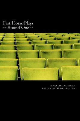 Fast Horse Plays, Round One: a collection of one-act plays and poetry - Sorenson, Cora, and Boticelli, Jared, and Shafer, Craig