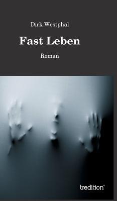 Fast Leben - Westphal, Dirk