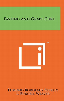 Fasting and Grape Cure - Szekely, Edmond Bordeaux