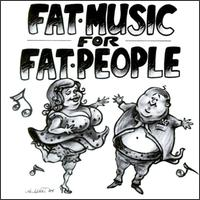 Fat Music for Fat People - Various Artists