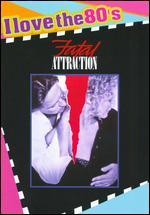 Fatal Attraction [I Love the 80's Edition]